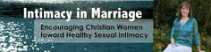 Intimacyinmarriage.com  Julie write about marital sexual intimacy in a down to earth style.
