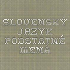 Slovenský jazyk - Podstatné mená Education, Educational Illustrations, Learning, Studying