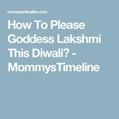 How To Please Goddess Lakshmi This Diwali? - MommysTimeline