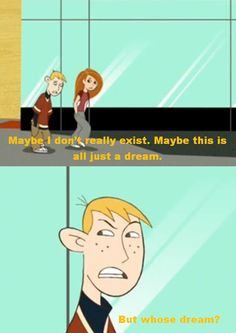 Kim Possible.                                       Life according to Ron Stoppable.