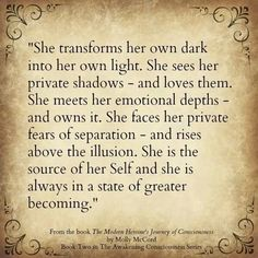 She transforms her own dark into her own light. She sees her private shadows - & loves them. She meets her emotional depths - & owns it. She faces her private fears of separation - & rises above the illusion. She is the source of her Self & she is always in a state of greater becoming. #favorite