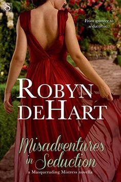 Misadventures in Seduction (Entangled Scandalous) by Robyn DeHart