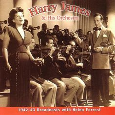 Broadcasts With Helen Forrest Harry James, Jazz Band, Golden Age Of Hollywood, Prince Charming, Orchestra, Album Covers, The Voice, Musicals, Blues