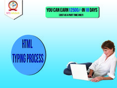 NTS Infotech Offers You HTML Typing Process Job to Work From Home. You can Earn 12500 in 18 Day jus as Part Time. Visit http://www.ntsinfotechindia.com/development.html