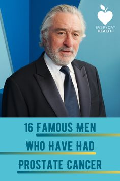 These famous men have opened up about their prostate cancer diagnosis.
