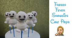 Snowgies Cake Pops – Frozen Fever Cake Pops | BakingTip.com