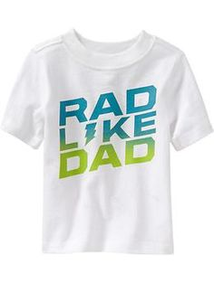 """Rad Like Dad"" Tees for Baby 