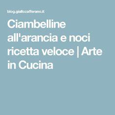 Ciambelline all'arancia e noci ricetta veloce | Arte in Cucina