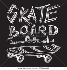 Skate board  typography, t-shirt graphics, vectors