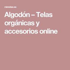 Algodón – Telas orgánicas y accesorios online