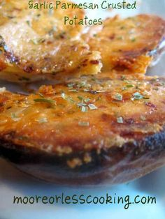 Garlic Parmesan Crusted Potatoes & Video - Moore or Less Cooking