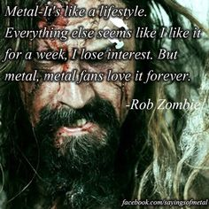Rob Zombie Quote.... So True