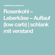 Rosenkohl – Leberkäse – Auflauf (low carb) | schlank  mit  verstand