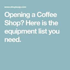 Are you in the process of opening a coffee shop but not quite sure what you'll need? Here is the ultimate coffee shop equipment list to help get you started. Starting A Coffee Shop, Opening A Coffee Shop, Coffee Shop Bar, Coffee Carts, Coffee Store, Coffee Truck, Coffee Shop Design, Coffee Set, Cafe Design