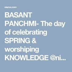 BASANT PANCHMI- The day of celebrating SPRING & worshiping KNOWLEDGE @niume_official