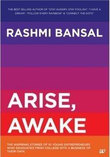 Arise Awake-The Inspiring Stories of Young Entrepreneurs Who Graduated From College Into A Business of Their Own Westland English Rashmi Bansal 208 pages Paperback 9789384030872 #RashmiBansal #BusinessBook #Book #Inspiring #AriseAwake
