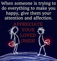 """Appreciate your loved ones"" quote via www.IamPoopsie.com"