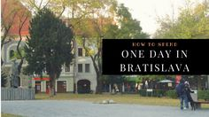 How to spend One Day in Bratislava, Slovakia #blogpost #blog #travelblog #traveltips