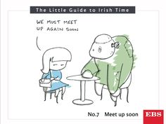 of us never intend to meet up when we use the dreaded 'meet up soon'. Awkward for the other Irish Times, Awkward, Meet, Comics, Comic Books, Comic Book, Comic, Cartoons, Comic Art