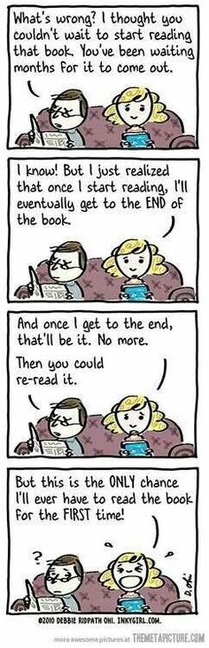 I understand! As soon as I finished the series I didn't know what to do with my life anymore!