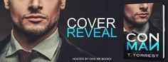 Cover Reveal / Giveaway - Con Man by T. Torrest @TTorrest   Title: Con Man  Author: T. Torrest  Genre: Romantic Comedy  Cover Design: Hang Le  Release Date: March 24 2017  Blurb  Lucas Taggart is the best con man in the business so to speak.A former-geek-turned-hottie Luke is now an image consultant and life coach to the rich and privileged in New York City. His eight-week program is designed to transform ugly ducklings into swans by instilling some much-needed confidence and hey a makeover…