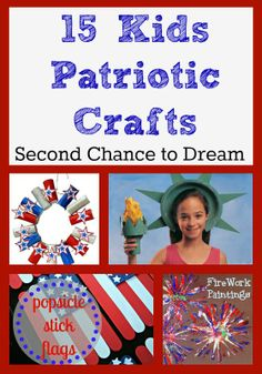Second Chance to Dream: 15 Kids Patriotic Crafts