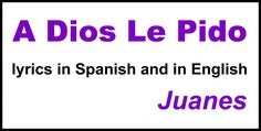 A beautiful song - and it's great for practicing subjunctive! Lyrics in Spanish and English.
