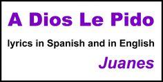 A Dios le pido por Juanes tambien es una cancíon con muchos ejemplos de subjentivo. Recomiedno que eschuches a esta cancíon.