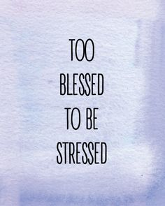 As long as you have breath, you are blessed.