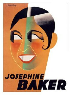 Jean Chassaing designed the above poster of Josephine Baker circa 1931 in the Art Deco style of the period. The Art Deco aesthetic started . Josephine Baker, Vintage Advertisements, Vintage Ads, Vintage Posters, Jazz Poster, Foto Poster, Plakat Design, Kunst Poster, Poster Design