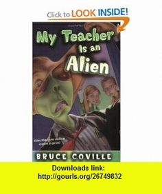 My Teacher Is an Alien (My Teachers ) (9781416903345) Bruce Coville, Mike Wimmer , ISBN-10: 1416903348  , ISBN-13: 978-1416903345 ,  , tutorials , pdf , ebook , torrent , downloads , rapidshare , filesonic , hotfile , megaupload , fileserve