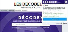 Comprendre le fonctionnement de Decodex / Le journal Le Monde est-il le mieux placé pour évaluer la qualité des informations publiées sur les portails d'actualités et sur les sites Internet ?