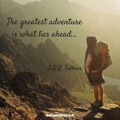 """""""The greatest adventure is what lies ahead..."""" - J R R Tolkien #quote #outdoors #adventure"""