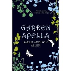 GARDEN SPELLS  I'm reading this now, and it is wonderful so far!