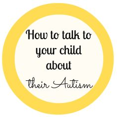 how to talk to your child about autism