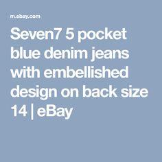 Seven7 5 pocket blue denim jeans with embellished design on back size 14 | eBay