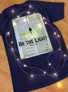 His Word Clothing Company - Be the Light - T-shirt - McClard's Gifts Urban Outfitters Clothes, Clothing Company, Just Giving, Best Gifts, Shirt Designs, Birthdays, Inspirational Quotes, Lights, Words