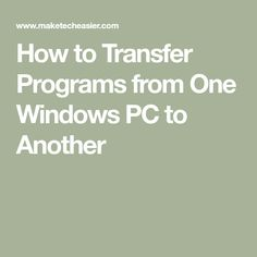 How To Transfer Programs From One Windows Pc To Another - Deciding Which Pc Transfer Tool To Use Zinstall Win Win Is Currently A Market Leader In Windows Pc Transfer Solutions Working The Entire Windows Range From Xp To Windows This Is An Excellent Fit # Computer Build, Computer Internet, Computer Technology, Computer Programming, Computer Science, Computer Engineering, Medical Technology, Energy Technology, Windows Software