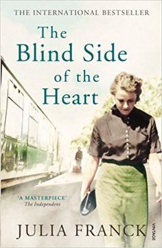 The Blind Side of the Heart: Julia Franck: 9780099524236: Amazon.com: Books