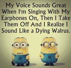 Despicable Me minions. Singing like a dying walrus. 。◕‿◕。 See my Despicable Me Minions pins Humor Minion, Funny Minion Memes, Minions Quotes, Funny Jokes, Despicable Me Quotes, Funny Minion Pictures, Funny Images, Funny Photos, Quotes Images