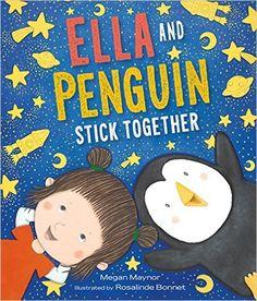 Ella and Penguin Stick Together: Megan Maynor, Rosalinde Bonnet: 9780062330888: Amazon.com: Books