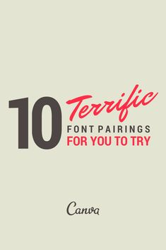 10 Terrific Font Pairs To Try Inspiration to make your designs even better! http://blog.canva.com/font-pairs-to-try/