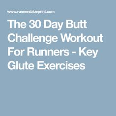 The 30 Day Butt Challenge Workout For Runners - Key Glute Exercises