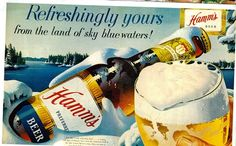 """Hamms beer """"From the Land of Sky Blue Waters!"""""""