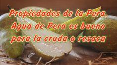 Beneficios Propiedades de la Pera, Agua de Pera es bueno para la cruda o resaca. Aunque es habitual verla en centros comerciales o mercados, esta suave fruta...