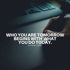 Who you are tomorrow begins with what you do today // follow us @motivation2study for daily inspiration