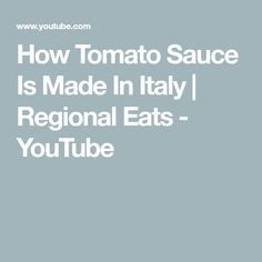 How Tomato Sauce Is Made In Italy | Regional Eats - YouTube Italian Cooking, Family Traditions, Tomato Sauce, Regional, Homemaking, Sauces, Italy, Homemade, Eat