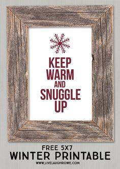 FREE 5x7 Winter Printable! Keep warm and snuggle up.... livelaughrowe.com