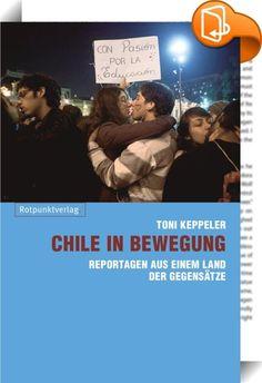 Chile in Bewegung    :  Chile ist in Bewegung. Chile bewegt sich in Richtung Demokratie. In Chile kann man eindrücklich sehen, wie schwierig es ist, eine verlorene Demokratie zurückzuerobern und dass es nicht damit getan ist, einen Präsidenten und ein Parlament zu wählen. Es geht um Zugang für alle zu Bildung, um die Schaffung eines Arbeitsrechts, das die Gewerkschaften wieder handlungsfähig macht, um Schutz für Minderheiten und um die Reform eines Wahlrechts, das kleineren Parteien ei...
