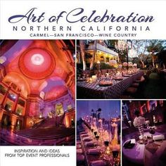 Art Of Celebration Northern California, Inspiration And Ideas From Top Event Professionals By Panache Partners Llc, 9781933415888., Lifestyle & Fashion